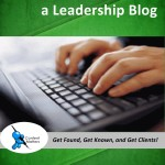 Thank you for requesting, Shortcuts to Publishing a Leadership Blog